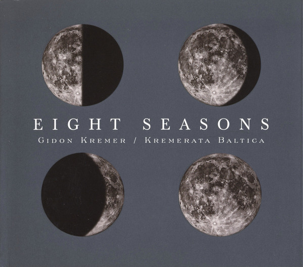 Kremerata Baltica-Gidon kremer-Vivaldi and Piazzolla- Eight Seasons-Nonesuch, 2000
